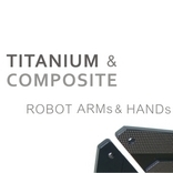 TITANIUM & COMPOSITE ROBOT ARMS AND HANDS